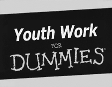 Youth Work for Dummies